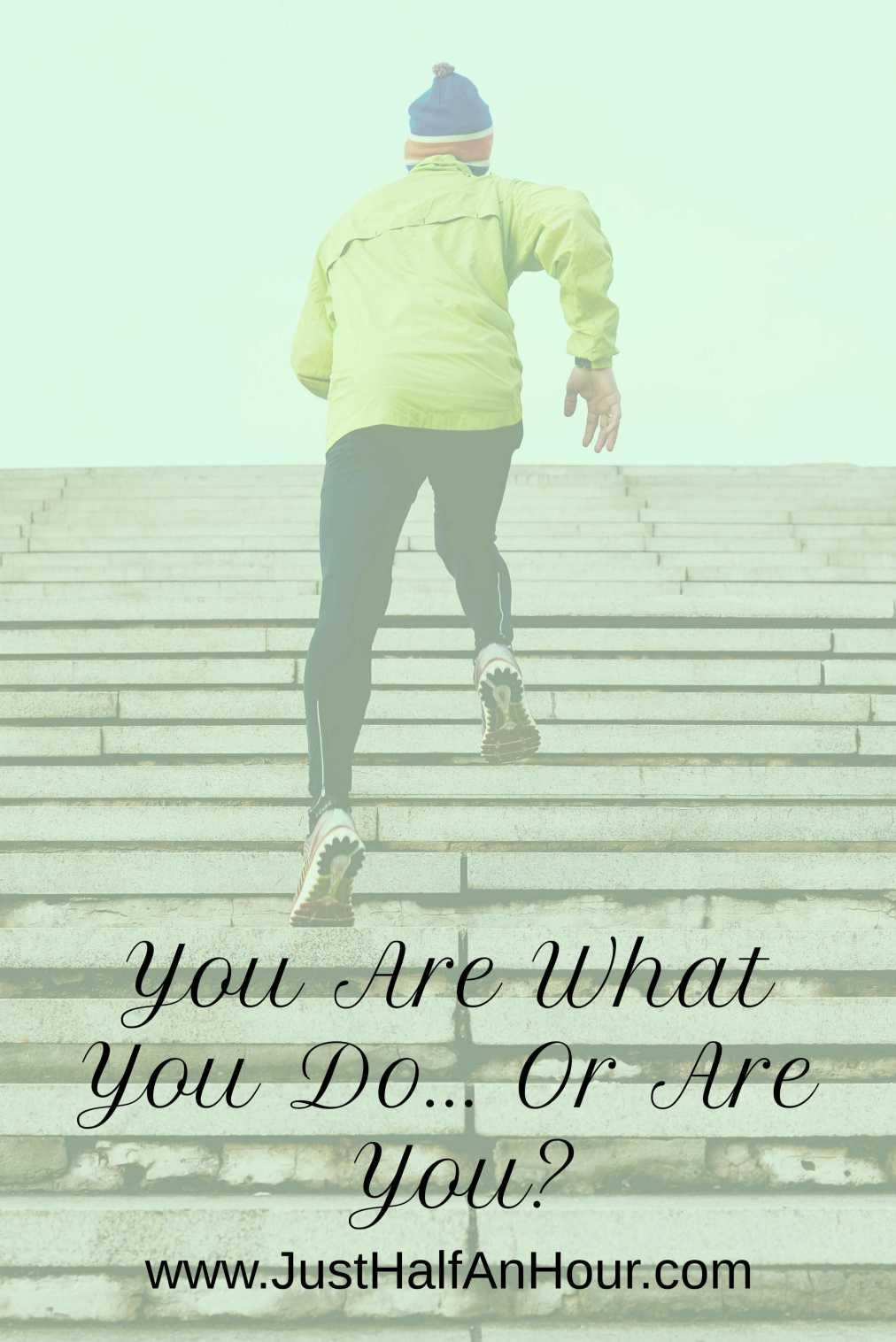You Are What You Do… Or AreYou?