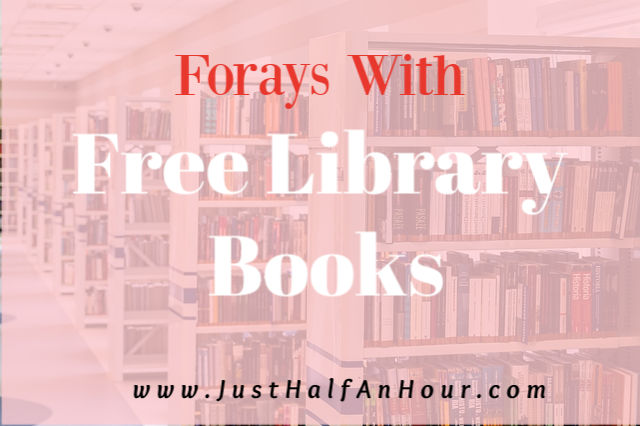 My Forays With Free Library Books
