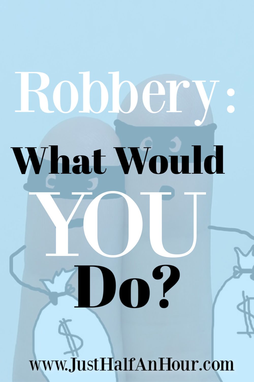 Robbery ~What Would You Do?